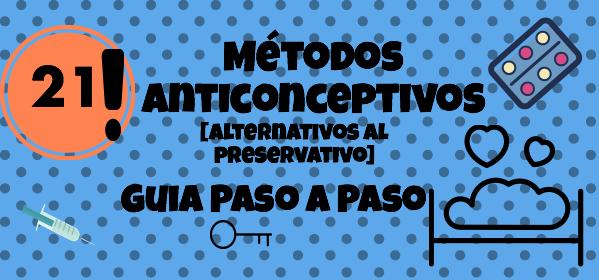 21 Metodos Anticonceptivos Sin preservativo